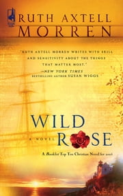 Wild Rose (Mills & Boon Silhouette) ebook by Ruth Axtell Morren