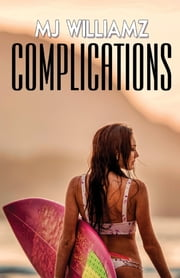 Complications ebook by MJ Williamz