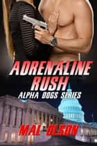 Adrenaline Rush ebook by Mal Olson