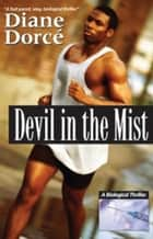 Devil In The Mist ebook by Diane Dorce