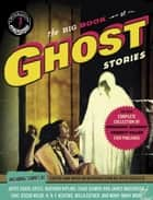 The Big Book of Ghost Stories ebook by Otto Penzler