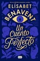 Un cuento perfecto ebook by Elísabet Benavent