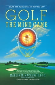 Golf - The Mind Game ebook by Marlin M. Mackenzie,Ken Denlinger