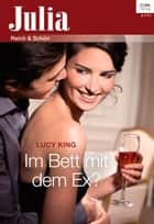 Im Bett mit dem Ex? ebook by Lucy King
