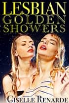Lesbian Golden Showers ebook by