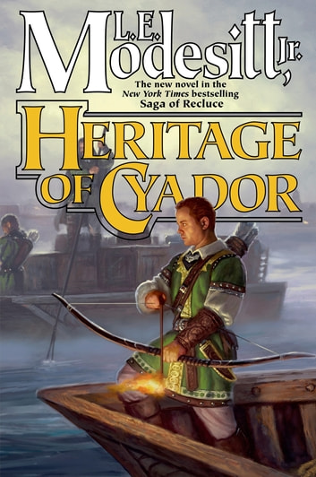 Heritage of Cyador ebook by L. E. Modesitt Jr.
