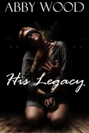 His Legacy ebook by Abby Wood