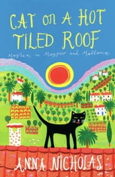 Cat on a Hot Tiled Roof: Mayhem in Mayfair and Mallorca ebook by Anna Nicholas
