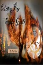 Catching Fire Study Guide ebook by Peter Hain