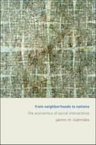 From Neighborhoods to Nations ebook by Yannis M. Ioannides