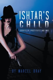 Ishtar's Child ebook by Marcel Bray