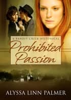 Prohibited Passion ebook by Alyssa Linn Palmer