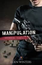 Manipulation - Diversion, T4 ebook by Eden Winters