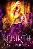 Rebirth: Rogues Shifter Series Book 1 ebook by Gayle Parness