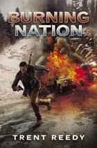 Burning Nation (Divided We Fall, Book 2) ebook by Trent Reedy