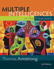 Multiple Intelligences in the Classroom, 3rd Edition ebook by Thomas Armstrong
