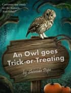 An Owl Goes Trick-or-Treating ebook by Sherrida Pope