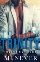 Trinity ebook by M. Never
