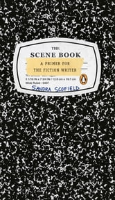 The Scene Book - A Primer for the Fiction Writer ebook by Sandra Scofield