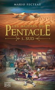 Les maîtres du Pentacle 3 - Sud ebook by Mario Fecteau