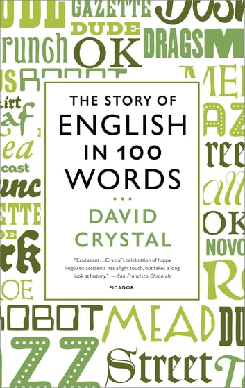 The Story of English in 100 Words ebook by David Crystal