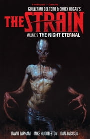 Strain, The Volume 5 The Night Eternal ebook by Guillermo Del Toro,David Lapham,Mike Huddleston