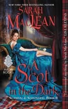 A Scot in the Dark ebook door Sarah MacLean