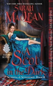 A Scot in the Dark - Scandal & Scoundrel, Book II ebook by Sarah MacLean