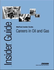 Careers in Oil and Gas ebook by Wetfeet Staff