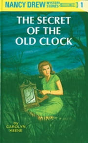 The Secret of the Old Clock - 80th Anniversary Limited Edition ebook by Carolyn Keene
