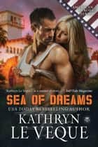 Sea of Dreams ebook by Kathryn Le Veque