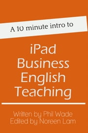 A 10 minute intro to iPad Business English Teaching ebook by Phil Wade