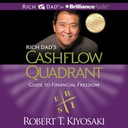 Rich Dad's Cashflow Quadrant - Guide to Financial Freedom audiobook by Robert T. Kiyosaki