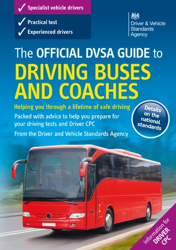 The official dvsa guide to driving buses and coaches ebook by the.