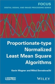 Proportionate-type Normalized Least Mean Square Algorithms ebook by Kevin Wagner,Milos Doroslovacki