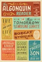 The Algonquin Reader - Spring 2013 ebook by Algonquin Books of Chapel Hill