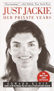 Just Jackie - Her Private Years ebook by Edward Klein