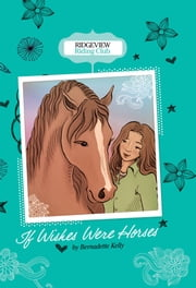 If Wishes Were Horses ebook by Bernadette Kelly