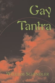 Gay Tantra ebook by William Schindler