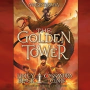 The Golden Tower - Magisterium Book 5 audiobook by Holly Black, Cassandra Clare