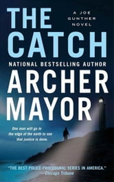 The Catch - A Joe Gunther Novel ebook by Archer Mayor