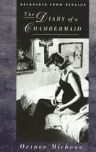 The Diary of a Chambermaid ebook by Octave Mirbeau, Douglas Jarman