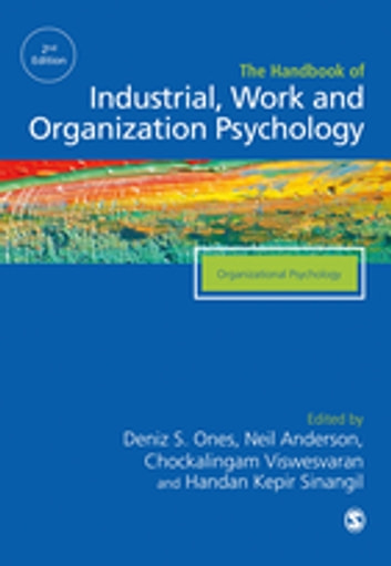 The SAGE Handbook of Industrial, Work & Organizational Psychology - V2: Organizational Psychology ebook by