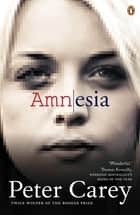 Amnesia ekitaplar by Peter Carey