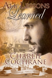 All Lessons Learned ebook by Charlie Cochrane