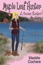 Maple Leaf Hunter ebook by Maddie Cochere