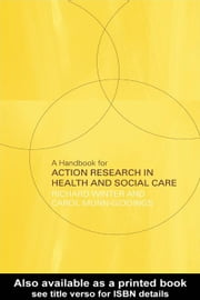 A Handbook for Action Research in Health and Social Care ebook by Winter, Richard