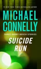 Suicide Run ebook by Michael Connelly