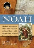 Noah ebook by Steve Woodruff