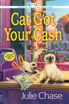 Cat Got Your Cash ebook by Julie Chase